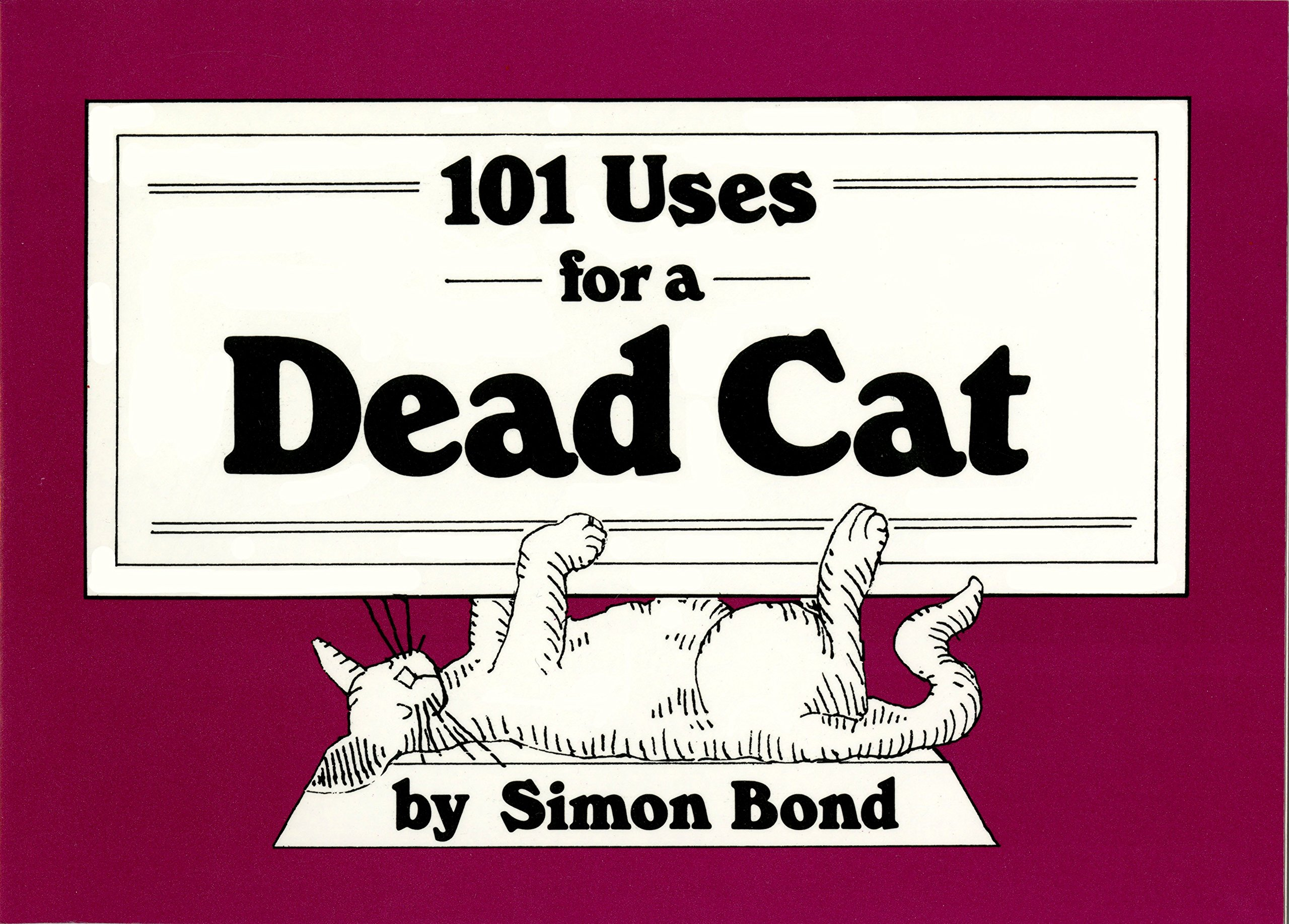 Image result for 101 uses of a dead cat