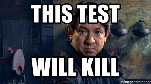 this-test-will-kill.jpg
